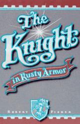 Robert Fisher: The Knight in Rusty Armor