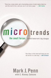 Mark Penn: Microtrends: The Small Forces Behind Tomorrow's Big Changes