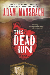 Adam Mansbach: The Dead Run: A Novel