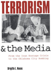 Brigitte L. Nacos: Terrorism and the Media