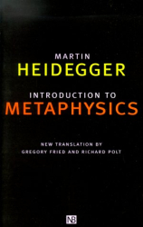 Martin Heidegger: Introduction to Metaphysics