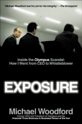 Michael Woodford: Exposure: Inside the Olympus Scandal: How I Went from CEO to Whistleblower (2012)