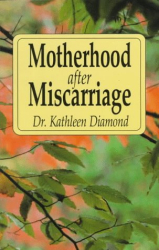 Kathleen Diamond: Motherhood After Miscarriage