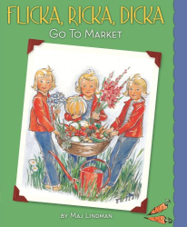 Maj Lindman: Flicka, Ricka, Dicka Go to Market: Updated Edition with Paper Dolls (Flicka, Ricka, Dicka Books)