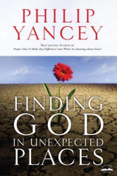 Philip Yancey: Finding God in Unexpected Places