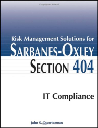 John S. Quarterman: Risk Management Solutions for Sarbanes-Oxley Section 404 IT Compliance