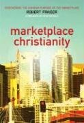 Robert E. Fraser: Marketplace Christianity: Discovering the Kingdom Purpose of the Marketplace