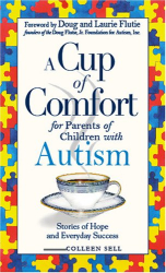 : Cup of Comfort for Parents of Children With Autism: Stories of Hope and Everyday Success (Cup of Comfort)