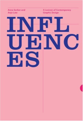 Anna Gerber: Influences: A Lexicon of Contemporary Graphic Design Practice
