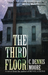C. Dennis Moore: The Third Floor