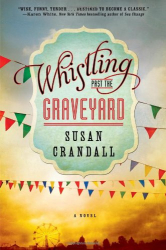 Susan Crandall: Whistling Past the Graveyard