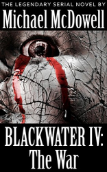 Michael McDowell: Blackwater IV: The War