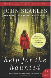 John Searles: Help for the Haunted: A Novel (P.S.)