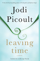 Jodi Picoult: Leaving Time: A Novel