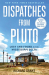 Richard Grant: Dispatches from Pluto: Lost and Found in the Mississippi Delta