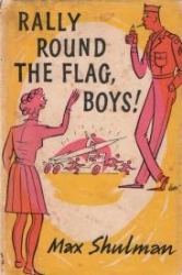 Max Shulman: Rally Round the Flag Boys!