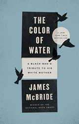 McBride, James: The Color of Water: A Black Man's Tribute to His White Mother