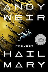 Weir, Andy: Project Hail Mary: A Novel