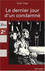Victor Hugo: Le dernier jour d'un condamné