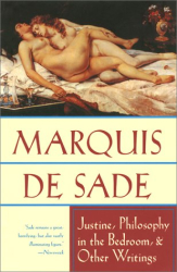 Sade: Justine, Philosophy in the Bedroom and Other Writings