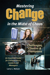 Larry L. Nelson: Mastering Change in the Midst of Chaos