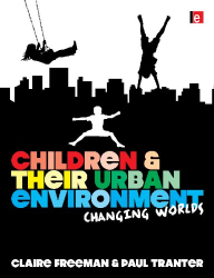 Claire Freeman: Children and their Urban Environment: Changing Worlds
