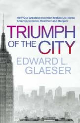 Edward Glaeser: Triumph of the City