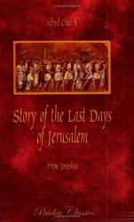 Alfred Church: Story of the Last Days of Jerusalem: From Josephus