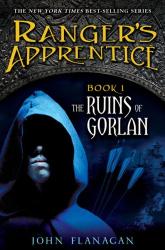 John Flanagan: The Ruins of Gorlan (The Ranger's Apprentice, Book 1)