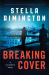 Stella Rimington: Breaking Cover (Liz Carlyle Novels)