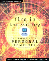 Paul Freiberger: Fire in the Valley: The Making of The Personal Computer