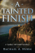 Rachael A. Horn: A Tainted Finish: A Sydney McGrath Mystery