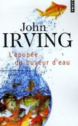 John Irving: L'épopée du buveur d'eau