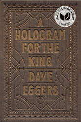 Dave Eggers: A Hologram for the King