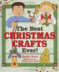 Kathy Ross: Best Christmas Crafts Ever!