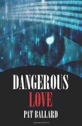 Pat Ballard: Dangerous Love