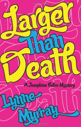 Lynne Murray: Larger Than Death