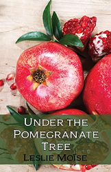 Moïse, Leslie: Under the Pomegranate Tree