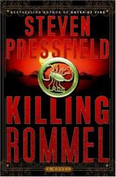 Steven Pressfield: Killing Rommel: A Novel