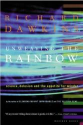 RICHARD DAWKINS: UNWEAVING THE RAINBOW