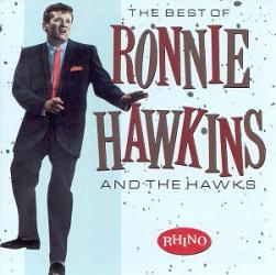 RONNIE HAWKINS - WHO DO YOU LOVE?... MARY LOU... 40 DAYS...