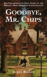 James Hilton: Goodbye, Mr. Chips