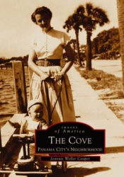 Jeannie Weller Cooper: The Cove: Panama City's Neighborhood (FL) (Images of America)