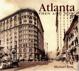 Michael Rose: Atlanta Then and Now (Then & Now)