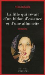 Stieg Larsson: Millénium, Tome 2 : La fille qui rêvait d'un bidon d'essence et d'une allumette