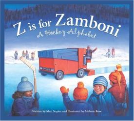Matt Napier: Z Is For Zamboni: A Hockey Alphabet Edition 1. (Sleeping Bear Press Sports)