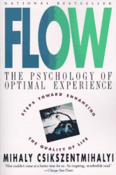 Mihaly Csikszentmihalyi: Flow: The Psychology of Optimal Experience