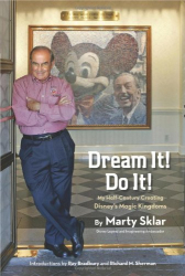 Martin Sklar: Dream It! Do It!: My Half-Century Creating Disney's Magic Kingdoms (Disney Editions Deluxe)
