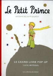 Antoine de Saint-Exupéry: Le Petit Prince : Le grand livre pop-up