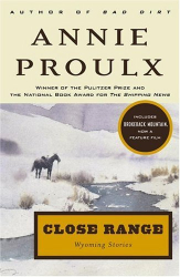 Annie Proulx: Close Range: Wyoming Stories